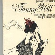 Libros de segunda mano: FANNY HILL MEMORIAS DE UNA MUJER GALANTE JOHN CLELAND AKAL EDITOR 1977 EROTICA. Lote 44361992