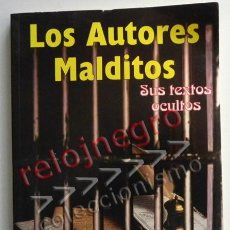 Libros de segunda mano: LOS AUTORES MALDITOS SUS TEXTOS OCULTOS CONSIDERADOS INMORALES SAMANIEGO BÉCQUER LIBRO ERÓTICA SEXO. Lote 44695574