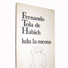 Libros de segunda mano - LULU LA MEONA. TOLA DE HABICH Fernando. Premià. Mexico. 1977 - 3505846