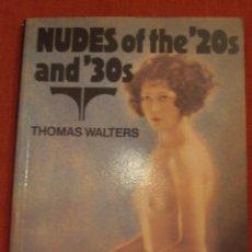 Libros de segunda mano: DESNUDOS DE LOS AÑOS 20 Y 30 - THOMAS WALTERS. Lote 45103261