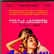 Libros de segunda mano: VULVAS ARDIENTES POR FAUSTO L. CORRALES. COLECCIÓN PIMIENTA Nº 171 - A. MIAMI 1973. Lote 45250760