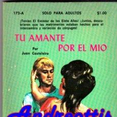Libros de segunda mano: TÚ AMANTE POR EL MIO, POR. JUAN CASTELEIRO COLECCIÓN PIMIENTA Nº 172 - A. MIAMI 1973. Lote 45250841