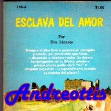 Libros de segunda mano: ESCLAVA DE AMOR. POR EVA LINARES. COLECCIÓN PIMIENTA Nº 188 - A. MIAMI 1973. Lote 45251026
