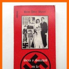 Livres d'occasion: SEXO Y SOCIEDAD EN LA ALEMANIA NAZI - HANS PETER BLEUEL. Lote 68342285