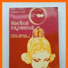Libros de segunda mano: SUEÑOS EROTICOS - CURVA MENSUAL Y EXCITACIÓN SEXUAL - ELLIS HAVELOCK. Lote 46089390