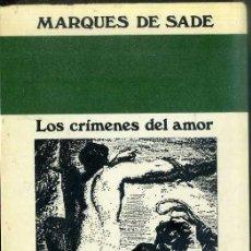 Libros de segunda mano: MARQUÉS DE SADE : LOS CRÍMENES DEL AMOR (AL BORAK, 1972). Lote 46466218