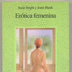 Libros de segunda mano: ERÓTICA FEMENINA -SUSIE BRIGHT Y JOANI BLANK- 1993.. Lote 46643734