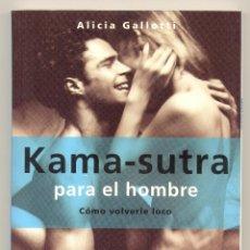 Libros de segunda mano: KAMA-SUTRA PARA EL HOMBRE. CÓMO VOLVERLE LOCO -ALICIA GALLOTTI-. Lote 46645899