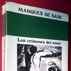 Libros de segunda mano: MARQUÉS DE SADE . LOS CRÍMENES DEL AMOR. Lote 46683727