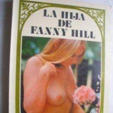 Libros de segunda mano: LA HIJA DE FANNY HILL. 1977. Lote 46764251