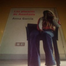 Libros de segunda mano: LOS PLACERES DE ANASTASIA - ANNA GARCIA. 1ª EDICION. Lote 46783133