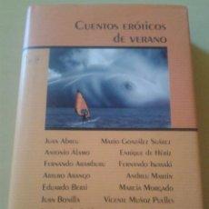 Libros de segunda mano: CUENTOS ERÓTICOS DE VERANO - JUAN ABREU, ANTONIO ALAMO, RAMON DE ESPAÑA Y OTROS. Lote 46839177
