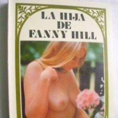 Libros de segunda mano: LA HIJA DE FANNY HILL. 1977. Lote 46946966