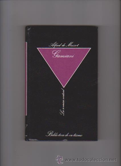 ALFRED DE MUSSET - GAMIANI - LA SONRISA VERTICAL & EROTISMO 1984 (Libros de Segunda Mano (posteriores a 1936) - Literatura - Narrativa - Erótica)