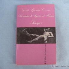 Libros de segunda mano: LIBRO LAS CARTASDE SAGUIA-EL-HAMRA TÁNGER, VICENTE GARCÍA CERVERA. LA SONRISA VERTICAL.. Lote 47324101