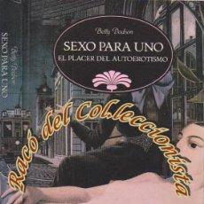 Livres d'occasion: SEXO PARA UNO EL PLACER DEL AUTOEROTISMO, BETTY DODSON, EDITORIAL TEMAS DE HOY, 1989. Lote 194128132