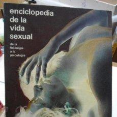 Libros de segunda mano: LIBRO ENCICLOPEDIA DE LA VIDA SEXUAL ED. ARGOS VERGARA L-8659. Lote 47864119