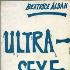 Libros de segunda mano - Ultra-Sexe.Beatrice Alban.Editions F.H. París. - 48465559