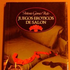 Libros de segunda mano: JUEGOS ERÓTICOS DE SALÓN (ANTONIO GÓMEZ RUFO) TEMAS DE HOY. BIBLIOTECA ERÓTICA. 1993 1ª ED. RAREZA!!. Lote 48562275
