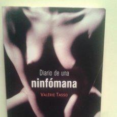 Libros de segunda mano: DIARIO DE UNA NINFOMANA - VALERIE TASSO . Lote 48577145