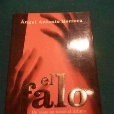 Libros de segunda mano: EL FALO (UN VIAJE EN TORNO AL ÚLTIMO TABÚ DEL EROTISMO) POR ÁNGEL ANTONIO HERRERA -PLAZA & JANÉS. Lote 48804916