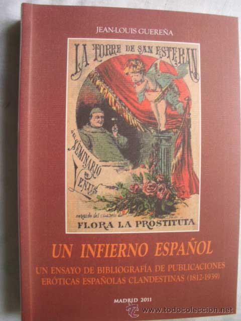 UN INFIERNO ESPAÑOL. UN ENSAYO DE BIBLIOGRAFÍA DE PUBLICACIONES ERÓTICAS ESPAÑOLAS CLANDESTINAS (Libros de Segunda Mano (posteriores a 1936) - Literatura - Narrativa - Erótica)