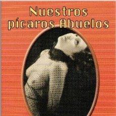 Libros de segunda mano: NUESTROS PÍCAROS ABUELOS, JOSÉ ANTONIO SOLÍS. Lote 48960675