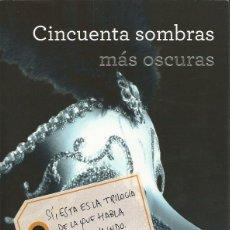 Libros de segunda mano: CINCUENTA SOMBRAS MÁS OSCURAS - E.L. JAMES - GRIJALBO 2012. Lote 49129895