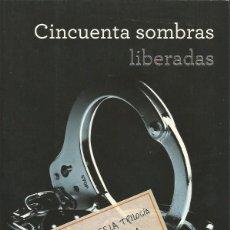 Libros de segunda mano: CINCUENTA SOMBRAS LIBERADAS - E.L. JAMES - GRIJALBO 2012. Lote 49129919