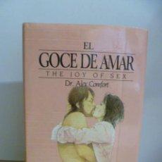 Libros de segunda mano: EL GOCE DE AMAR - DR.ALEX COMFORT (VER FOTOS). Lote 168979865