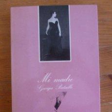Libros de segunda mano: MI MADRE. GEORGE BATAILLE. LA SONRISA VERTICAL. TUSQUETS 1980 199 PAG. Lote 50425467