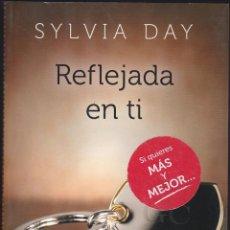 Libros de segunda mano: REFLEJADA EN TI - SYLVIA DAY. Lote 51040046