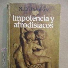 Libros de segunda mano: IMPOTENCIA Y AFRODISÍACOS. RASNIKOV, M.D. 1ª ED. 1984. Lote 51068949