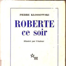 Libros de segunda mano: ROBERTE CE SOIR – PIERRE KLOSSOWSKI - 1961. Lote 51578193