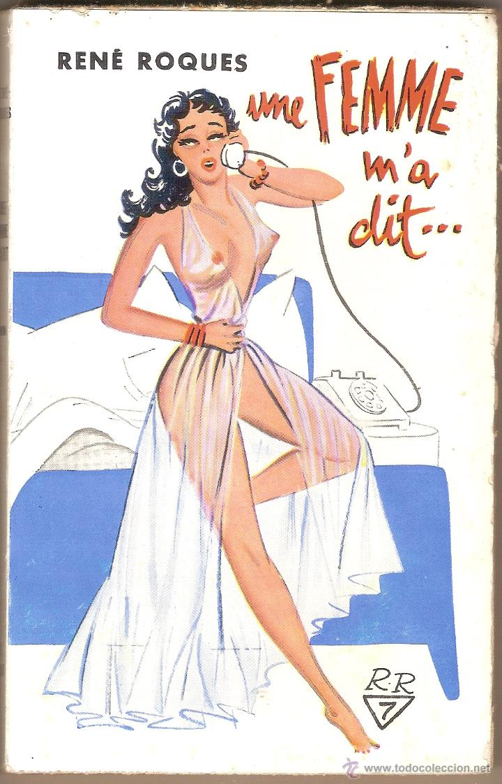 UNE FEMME M'A DIT.. - RENÉ ROQUES – 1955 - LITTÉRATURE ÉROTIQUE (Libros de Segunda Mano (posteriores a 1936) - Literatura - Narrativa - Erótica)