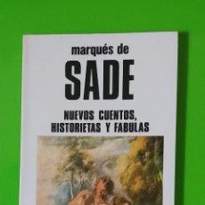 Libros de segunda mano: MARQUÉS DE SADE NUEVOS CUENTOS HISTORIETAS Y FÁBULAS EDICIONES BUSMA DEL AÑO 1984. Lote 58383809