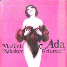 Libros de segunda mano: VLADIMIR NABOKOV : ADA O EL ARDOR (ARGOS, 1976) PRIMERA EDICIÓN. Lote 52310715