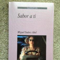 Libros de segunda mano: SABOR A TI POR MIGUEL SUAREZ ABEL. ED. XERAIS. 1991. Lote 52481185