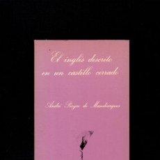 Livres d'occasion: EL INGLÉS DESCRITO EN UN CASTILLO CERRADO - ANDRÉ PIEYRE DE MANDIARGUES - LA SONRISA VERTICAL 1983 . Lote 52661285
