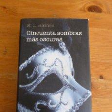 Libros de segunda mano: CINCUENTA SOMBRAS MAS OSCURAS. E.L.JAMES. CIRCULO DE LECTORES. 593 PAG. Lote 52718028