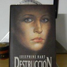 Libros de segunda mano: DESTRUCCIÓN - JOSEPHINE HART - 1992. Lote 52734798