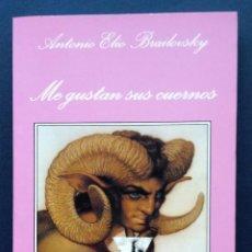Libros de segunda mano: NOVELA ERÓTICA SONRISA VERTICAL ME GUSTAN SUS CUERNOS ANTONIO ELIO BRAILOVSKY TUSQUETS 1ª EDICIÓN. Lote 52754142