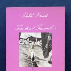 Libros de segunda mano: NOVELA ERÓTICA SONRISA VERTICAL TRES DÍAS TRES NOCHES PABLO CASADO TUSQUETS DIR BERLANGA 1ª EDICIÓN. Lote 52754200