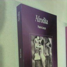 Libros de segunda mano: AFRODITA / PIERRE LOUYS / EDICIONES ÁGATA 1998. Lote 53621230