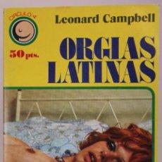 Libros de segunda mano: ORGÍAS LATINAS - LEONARD CAMPBELL - (1977). Lote 53649512