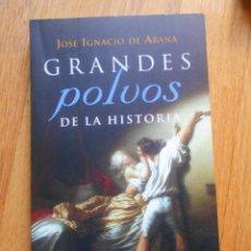 Libros de segunda mano: GRANDES POLVOS DE LA HISTORIA, JOSE IGNACIO DE ARANA. Lote 108351978