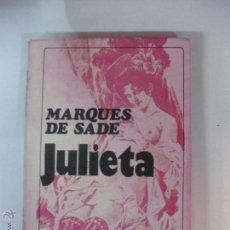 Libros de segunda mano: JULIETA. HISTORIA DE JULIETA. MARQUES DE SADE. EROTICA EDICIONES 1969.. Lote 54057149