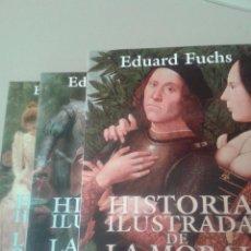 Libros de segunda mano: HISTORIA ILUSTRADA DE LA MORAL SEXUAL. EDUARD FUCHS. 3 TOMOS.. Lote 54261456