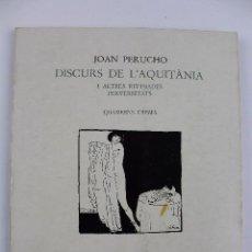 Libros de segunda mano: L-2198. DISCURS DE L'AQUITANIA I ALTRES REFINADES PERVERSITATS. JOAN PERUCHO. 1982. Lote 54388027