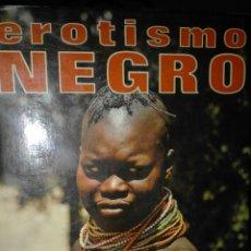 Libros de segunda mano: EROTISMO NEGRO - JAMES HOWARD. Lote 54455680